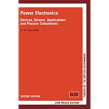 Power Electronics: Devices, Drivers, Applications and Passive Components