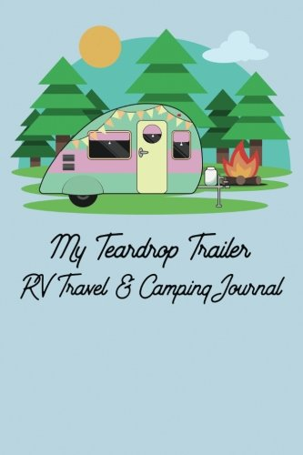Download My Teardrop Trailer RV Travel & Camping Journal pdf