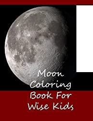 Moon Coloring Book For Wise Kids