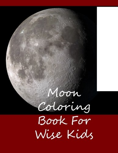 Moon Coloring Book For Wise Kids - Coloring Book Moon