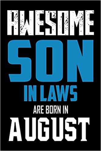 Awesome Son In Laws Are Born August Best Law Ever Birthday Gift Notebook Creative Juices Publishing 9781718702776 Amazon Books