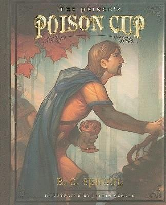 [(The Prince's Poison Cup )] [Author: R C Sproul] [Oct-2008]