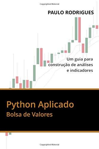 Python Aplicado: Bolsa de Valores - Um guia para construção ...