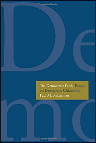 the democratic faith essays on democratic citizenship castle  the democratic faith essays on democratic citizenship castle lectures series paul m sniderman 9780300197099 com books