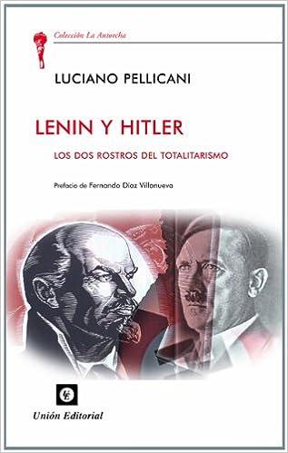 Lenin y Hitler: Las dos corrientes del totalitarismo