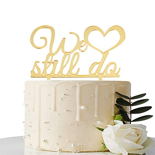 MaiCaiffe Mirror Gold We Still Do Cake Topper Marriage Anniversary, Wedding Anniversary Party Decoration ()