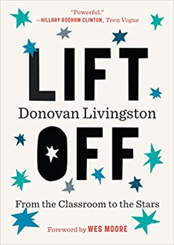 Amazoncom Lift Off From The Classroom To The Stars   Amazoncom Lift Off From The Classroom To The Stars   Donovan Livingston Wes Moore Books Sample Of Synthesis Essay also High School Personal Statement Essay Examples  Science Essays