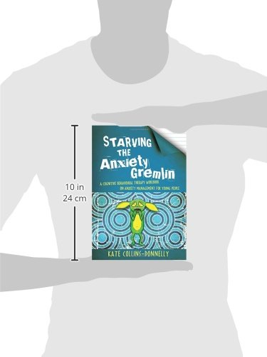 Starving the Anxiety Gremlin: A Cognitive Behavioural Therapy ...