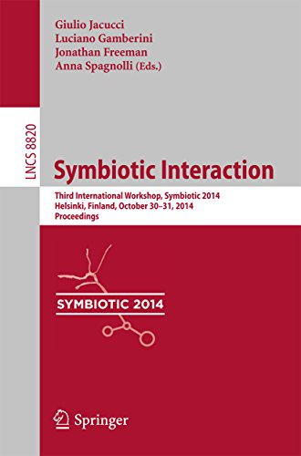 Symbiotic Interaction: Third International Workshop, Symbiotic 2014, Helsinki, Finland, October 30-31, 2014, Proceedings (Lecture Notes in Computer Science … Applications, incl. Internet/Web, and HCI) Pdf