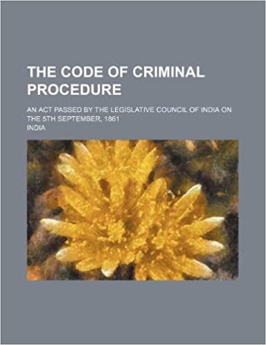 Bücher in Englisch kostenlos herunterladen fb2 The Code of Criminal Procedure; An ACT Passed by the Legislative Council of India on the 5th September, 1861 1236517385 in German MOBI