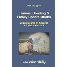 Trauma, Bonding & Family Constellations