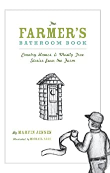 The Farmer 39 S Bathroom Book Country Humor Mostly True