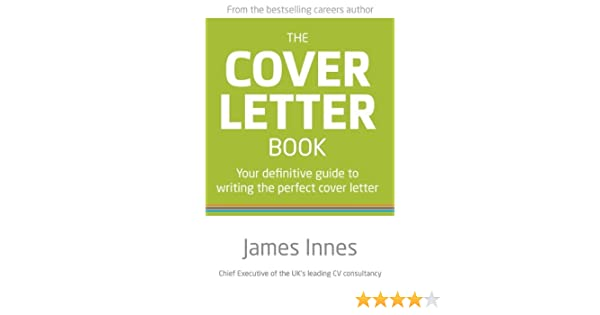 The Cover Letter Book Your Definitive Guide To Writing The