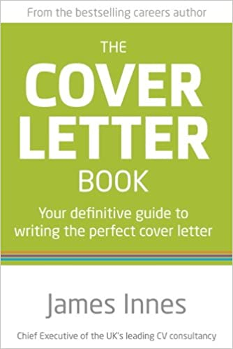 The Cover Letter Book: Your definitive guide to writing the perfect ...