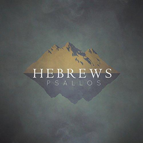 Psallos - Hebrews 2017