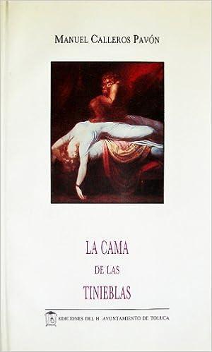 Amazon.com: La cama de las tinieblas (Becarios) (Spanish Edition) (9789687226699): Manuel Calleros Pavón: Books