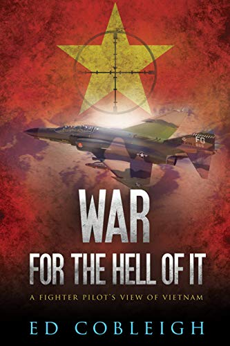 War For the Hell of It: A Fighter Pilot