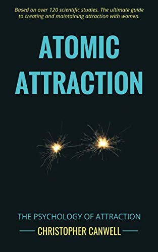 Atomic Attraction: The Psychology of Attraction ()