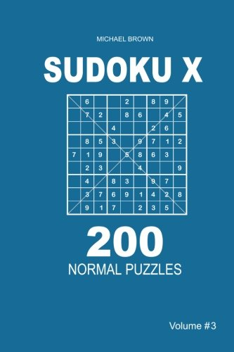 Sudoku X - 200 Normal Puzzles 9x9 (Volume 3) pdf epub