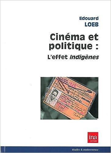 Amazon Fr Cinema Et Politique L Effet Indigenes Edouard