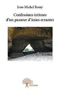 Confessions Intimes d'un Passeur d'Âmes Errantes par Jean-Michel Romy