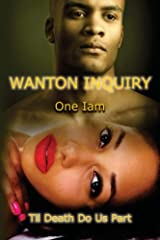 Wanton Inquiry: Til Death Do Us Part Paperback
