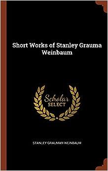Short Works of Stanley Grauma Weinbaum