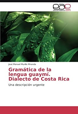 Gramática de la lengua guaymí. Dialecto de Costa Rica: Una ...