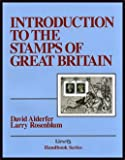 Linn's Introduction to the Stamps of Great Britain, Alderfer, David and Rosenblum, Larry, 1932180079