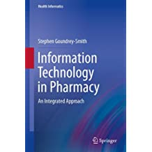 Information Technology in Pharmacy: An Integrated Approach