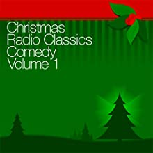Christmas Radio Classics: Comedy Vol. 1 Radio/TV Program by Abbott & Costello, Amos 'n' Andy, Baby Snooks