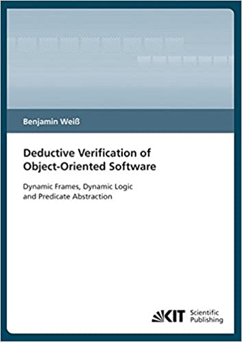 deductive verification of object oriented software dynamic frames dynamic logic and predicate abstraction benjamin wei 9783866446236 amazoncom books - Dynamic Frames