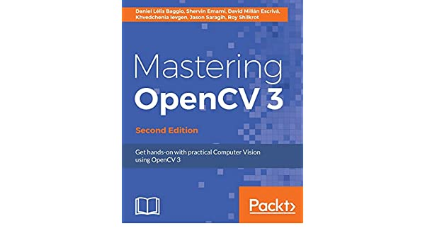 Mastering OpenCV 3: Amazon.es: Baggio, Daniel Lélis, Emami, Shervin, Escrivá, David Millán: Libros en idiomas extranjeros