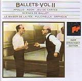 Stravinsky: Ballets, Vol. 2 (Apollo / Agon / Jeu De Cartes / Scenes De Ballet / Le Baiser De La Fee / Pulcinella / Orpheus) (Igor Stravinsky Edition) by N/A (1991-01-01)