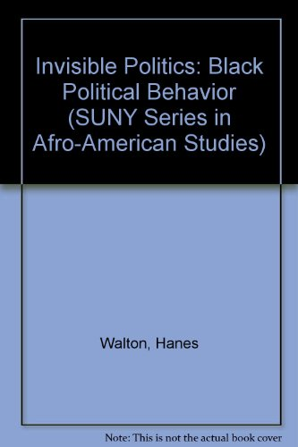 Books : Invisible Politics Black Political Behavior (Suny Series in Afro-American Society)