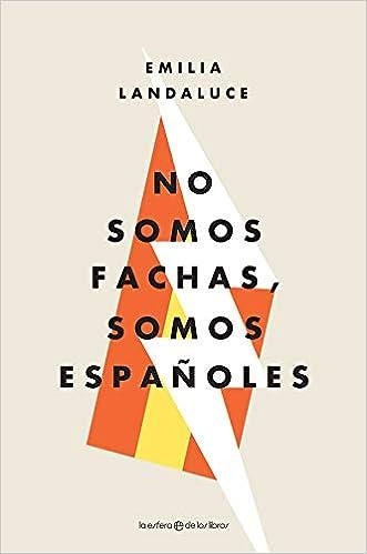 No somos fachas, somos españoles (Actualidad): Amazon.es: Emilia Landaluce Galbán: Libros