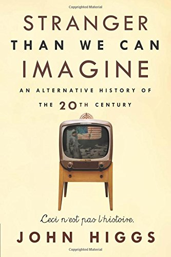 stranger-than-we-can-imagine-making-sense-of-the-twentieth-century