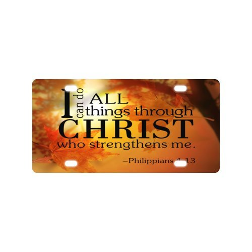I can do all things through Christ who strengthens me - Philippians 4:13 - Bible verse Metal Licensed Plate for Car (New) - 12 X 6 Auto Front Tag