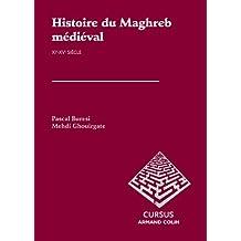 Histoire du Maghreb médiéval : XIe-XVe siècle (French Edition)