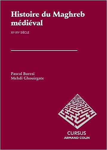 Histoire du Maghreb médiéval : VIIe-XIe siècle (French Edition)