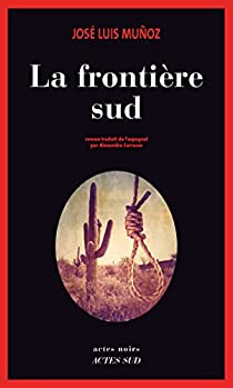 La Frontière sud - José Luis Muñoz
