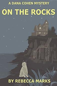 On the Rocks: A Dana Cohen Mystey (Dana Cohen Mysteries Book 1) by [Marks, Rebecca]