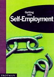 Getting into Self-Employment (Getting into Career Guides)