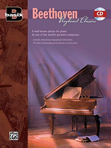 Basix Keyboard Classics Beethoven: 9 Well-Known Pieces for Piano by One of the World's Greatest Composers, Book & CD (Basix(R) Series)