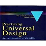 Practicing Universal Design : An Interpretation of the ADA, Wilkoff, William L. and Abed, Laura W., 0442013760