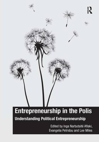 Entrepreneurship in the Polis: Understanding Political Entrepreneurship (The Ashgate Plus Series in International Relations and Politics)
