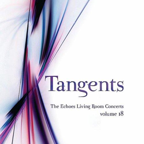 living room concerts. Tangents  the Echoes Living Room Concerts Vol 18 Amazon com