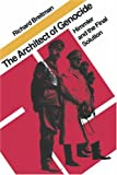 The Architect of Genocide: Himmler and the Final Solution (The Tauber Institute Series for the Study of European Jewry)