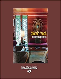 Elegant Atomic Ranch Midcentury Interiors: Michelle Gringeri Brown: 9781459659193:  Amazon.com: Books