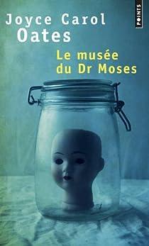 Le musée du Dr Moses par Oates